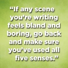 Use all five senses in your scenes!