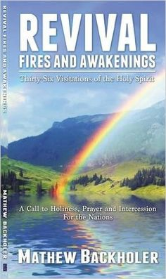 Revival Fires and Awakenings, Thirty-Six Visitations of the Holy Spirit - A Call to Holiness, Prayer and Intercession for the Nations: Amazon.de: Mathew Backholer: Warehouse Deals