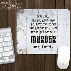 Geek Mousepad, Never mistake my silence for weakness. No one plans a MURDER out loud Mouse Pad, Funny Mousepad, Nerdy Mousepad, Geekery A12  ♥ AVAILABLE SIZES Rectangle ~ 9-1/4 wide x 7-3/4 tall x 1/4 thick Round ~ 8 round x 1/4 thick   AVAILABLE AS A MUG AND COASTER SET!!! ♥ ♥ ♥ ♥ ♥ ♥  AVAILABLE AS A MUG ♥ ♥ ♥ http://etsy.me/21QtsuD ♥ ♥ ♥ AVAILABLE AS A PRINT!!! ♥ ♥ ♥ http://etsy.me/1Sh316F ♥ ♥ ♥  AVAILABLE AS A PINBACK BUTTON!!! ♥ ♥ ♥ http:&...
