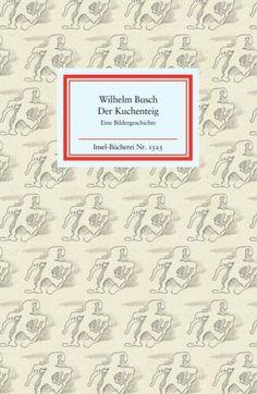 Der Kuchenteig. Insel-Bücherei, Band 1325 - Wilhelm Busch