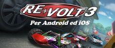 UNIVERSO NOKIA: Gioco di Corse Re-Volt Android ed iOS