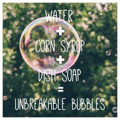 6 Cups Water 1 Cup Cornstarch  2 Cups Dish Soap = Unbreakable Bubbles :):)
