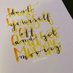 Dust yourself off and get moving ☆ handlettering by @Barbrusheson