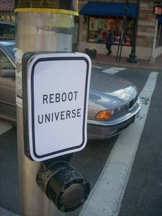 bizarre signs, reboot universe, funny signs, sign