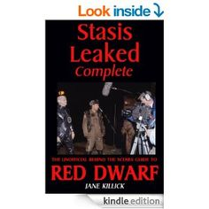 Stasis Leaked Complete: The Unofficial Behind the Scenes Guide to Red Dwarf - Kindle edition by Jane Killick. Humor & Entertainment Kindle eBooks @ Amazon.com.