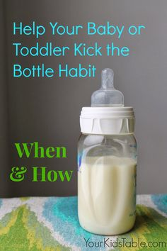 When & How to kick the kid off the bottle. How much is too much? I say if they can ask for it? Uhh NO! Get a cup...