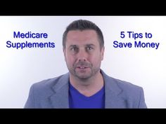 Medicare Supplements - 5 Tips to help people save on Medicare Supplements. A Must see for anyone age 65 and over and on Medicare!