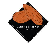 Make Your Own Homemade Almond Extract