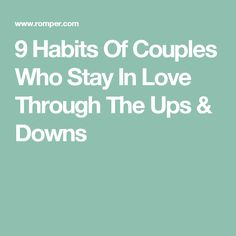 9 Habits Of Couples Who Stay In Love Through The Ups & Downs