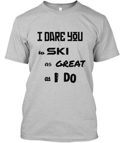 We all love skiing but when is done with style is a piece of art worth watching. Let your world know that by giving them the perfect skiing gift. Need Love, Love Is All, Just For You, Let It Be, I Dare You, Dares, Shirt Style, Skiing, My Style