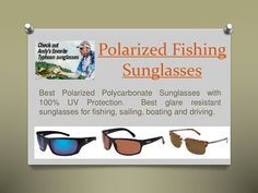 Polarized Fishing Sunglasses reduces glare making them quite useful for fishing. Everything appears transparent, whether you are fishing in a lake, river or deep ocean. The polarized sunglasses make you see everything crystal clear through the water.