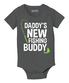 Another great find on #zulily! Charcoal 'Daddy's New Fishing Buddy' Bodysuit - Infant #zulilyfinds