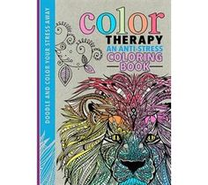 The Hardcover Of Color Therapy An Anti Stress Coloring Book By Cindy Wilde Laura Kate Chapman Richard Merritt