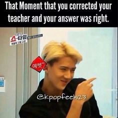 kekeke This is totally my face if i corrected my teacher~! kekeke yehet bitches~! THANK YOU OH SEHUN~ <3