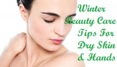 #skincaretips Winter Beauty Care Tips For Dry Skin And Hands:    Also visit: www.neviskinmoleremovals.com to find out how to remove skin tags.