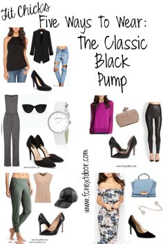 Five Ways To Wear: The Classic Black Pump. Five different outfit styles by Fit Chick Nextdoor #fcnextdoor
