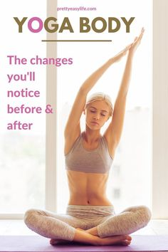 The changes you will notice before and after a consistent Yoga practice that will change your body, make it healthier, stronger and prettier. The changes you will notice befor Bikram Yoga Benefits, Pilates Benefits, Restorative Yoga Poses, Prenatal Yoga, Yoga For Kids, Yoga For Men, Iyengar Yoga, Ashtanga Yoga, Yoga Motivation
