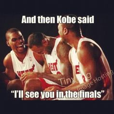 and then Kobe said...