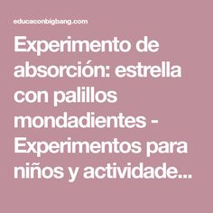 Experimento de absorción: estrella con palillos mondadientes - Experimentos para niños y actividades educativas