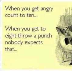 When you get angry..