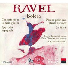 Anima Eterna Orchestra - Ravel: Bolero; Concerto pour la main gauche; Rapsodie espagnole; Pavane; La Valse