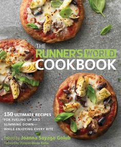 The Runner's World Cookbook: 150 Ultimate Recipes For Fueling Up and Slimming Down - While Enjoying Every Bite