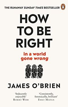 """Read """"How To Be Right … in a world gone wrong"""" by James O'Brien available from Rakuten Kobo. The voice of reason in a world that won't shut up. The Sunday Times Bestseller Winner of the Parliamentary Book Awards E. Emily Maitlis, Vampire Academy, Got Books, Books To Read, Live On Air, Gone Wrong, Book Summaries, What To Read, Book Photography"""