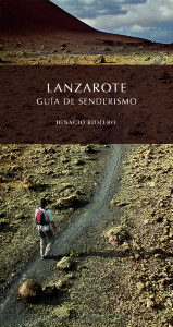 Lanzarote guía de senderismo / Ignacio Romero.   http://absysnetweb.bbtk.ull.es/cgi-bin/abnetopac01?TITN=510656