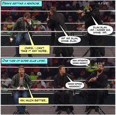 credit JenJ@forever_ambrose LOL He can NOT Take the Miz anymore i agre