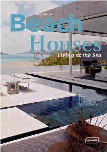 Beach Houses: Living at the Sea: Michelle Galindo: 9783037681329: Amazon.com: Books