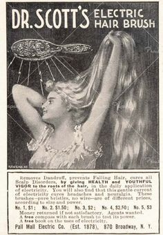 Dr. Scott's Electric Hair Brush Ad (1907). Plug it in while you shower...
