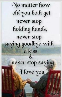 Never stop saying I love you