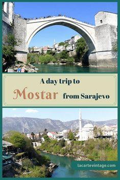 a day trip to Mostar from Sarajevo la carte vintage