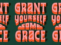 Grace designed by Mary Kate McDevitt. Connect with them on Dribbble; the global community for designers and creative professionals. Graphic Quotes, Graphic Design Typography, Lettering Design, Hand Lettering, Branding Design, Simple Poster, Good Buddy, Saint Charles, Retro Aesthetic