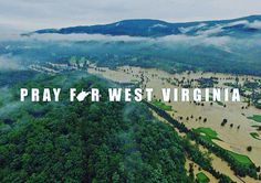 Torrential rain and flooding in West Virginia. #prayforwestvirginia