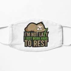 Sloth, Work Hard, Lazy, Masks, Rest, How To Remove, Printed, Awesome, Design