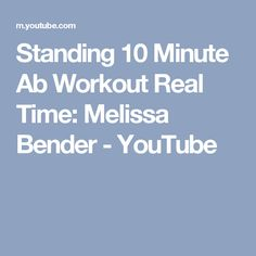 Standing 10 Minute Ab Workout Real Time: Melissa Bender - YouTube