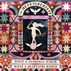 Now playing...  The Decemberists' 'What a Terrible World, What a Beautiful World'.   Gorgeous.  #thedecemberists
