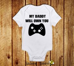 My Daddy Will Own You, Gift for New Dad, Pregnancy Announcement, Video Game Baby, Nerdy Baby Clothes, Funny Baby Clothes, Gender Neutral