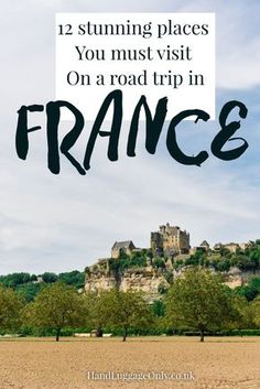 12 stunning places you must visit on a road trip in france t Road Trip France, Road Trip Europe, France Travel, Travel Europe, Travelling Europe, Cool Places To Visit, Places To Travel, Places To Go, Camping Places