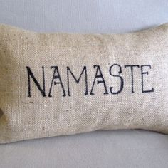 """$39.00 all hand lettered with permanent black ink on light natural burlap has a sham style back and COMES WITH a 95/5 feather/down insert. approx 12"""" x 18""""   thanks for looking ~k"""