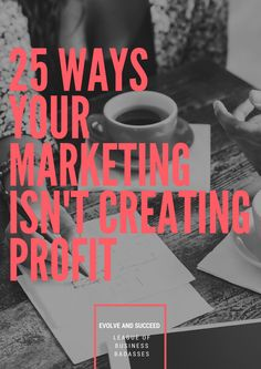 25 Ways Your Marketing Isn't Creating Profit