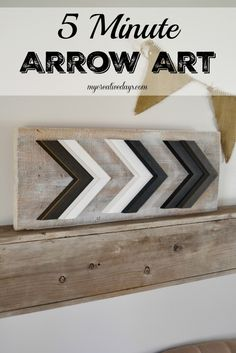 Looking for an easy DIY art project? This Arrow Art took me less than 5 minutes to make. I repurposed some frame corners I found at a thrift store and an old board from our garage! 5 Minute Arrow Art from MyCreativeDays.