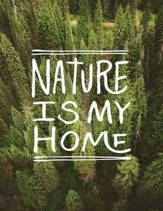 Nature is my Home