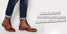 Types of Boots Explained – Everything to Know About Boots