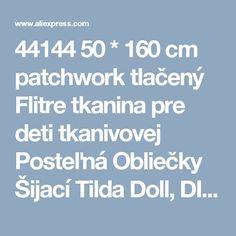 44144 50 * 160 cm patchwork tlačený Flitre tkanina pre deti tkanivovej Posteľná Obliečky Šijací Tilda Doll, DIY Ručné materiály-in Tkaniny z Dom a záhrada o Aliexpress.com |  Alibaba Group