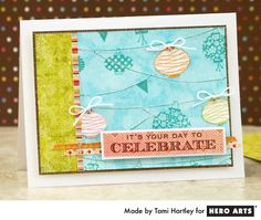 Hero Arts Cardmaking Idea: Celebrate!  by Tami Hartley from Hero Arts website.  Uses Paper Lantern backgrounds stamp.