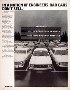 1972 Volvo Parking Lot vintage ad. In a nation of engineers, bad cars don't sell. Volvo employs 517 engineers and only 27 stylists.