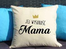 Jej Wysokość Mama Poduszka dekoracyjna z nadrukiem, Prezent dla mamy, Dzień Mamy, Urodziny Mamy, Upominek dla Mamy, Poduszka dla mamy
