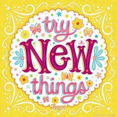 Try New Things - Colorful Hand-Lettering Mantra Art by Thaneeya McArdle Mini Art Print by Thaneeya McArdle - Without Stand - Positive Phrases, Positive Messages, Positive Quotes, Happy Quotes, Happy Thoughts, Positive Thoughts, Positive Vibes, Positive Things, Uplifting Quotes